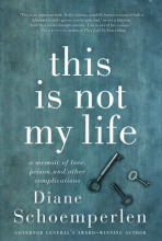 This Is Not My Life, by Diane Schoemperlen